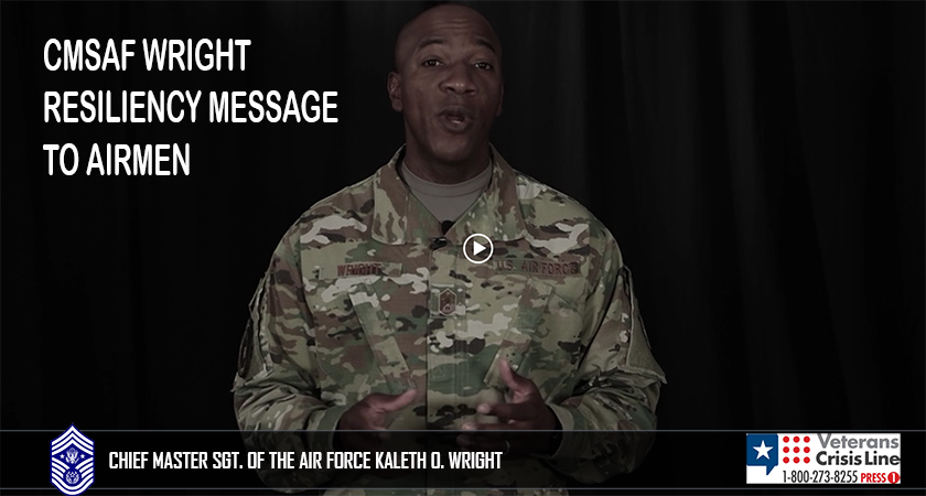 A resiliency message to Airmen from Chief Master Sergeant of the Air Force, Kaleth O. Wright