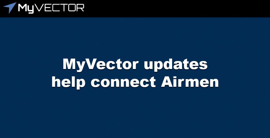 MyVector updates help connect Airmen